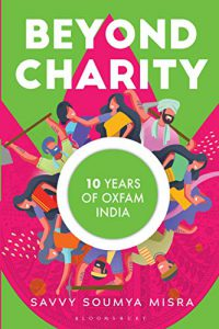 Beyond Charity: 10 Years of Oxfam India — by Savvy Soumya Misra